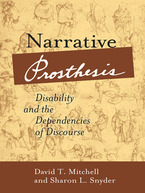 Cover image for Narrative Prosthesis: Disability and the Dependencies of Discourse