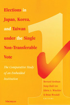 Cover image for Elections in Japan, Korea, and Taiwan under the Single Non-Transferable Vote: The Comparative Study of an Embedded Institution