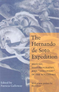"Cover image for The Hernando de Soto expedition: history, historiography, and ""discovery"" in the Southeast"