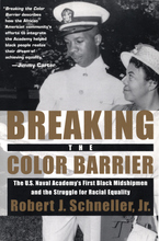 Cover image for Breaking the color barrier: the U.S. Naval Academy's first Black midshipmen and the struggle for racial equality