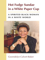 Cover image for Hot Fudge Sundae in a White Paper Cup: A Spirited Black Woman in a White World