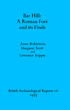 Cover image for Bar Hill: A Roman Fort and its Finds
