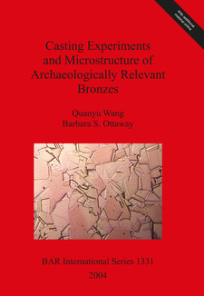 Cover image for Casting Experiments and Microstructure of Archaeologically Relevant Bronzes