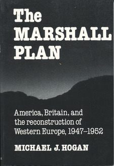 Cover image for The Marshall Plan: America, Britain, and the reconstruction of Western Europe, 1947-1952