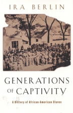 Cover image for Generations of captivity: a history of African-American slaves