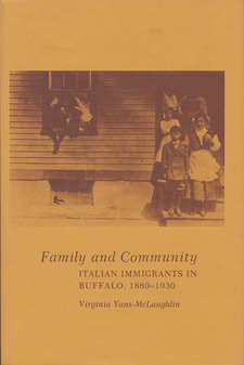 Cover for Family and community: Italian immigrants in Buffalo, 1880-1930