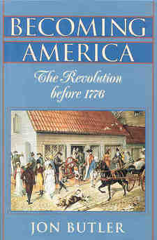 Cover for Becoming America: the revolution before 1776
