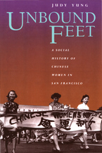 Cover image for Unbound feet: a social history of Chinese women in San Francisco
