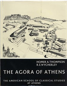 Cover image for The Agora of Athens: the history, shape and uses of an ancient city center