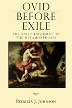 Cover image for Ovid before exile: art and punishment in the Metamorphoses
