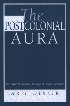 Cover image for The postcolonial aura: Third World criticism in the age of global capitalism