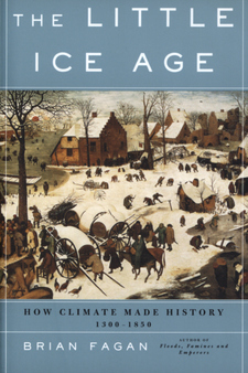 Cover image for The Little Ice Age: how climate made history 1300-1850
