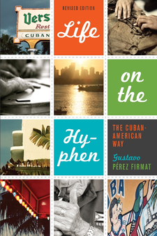 Cover image for Life on the hyphen: the Cuban-American way
