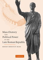Cover image for Mass Oratory and Political Power in the Late Roman Republic