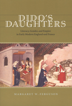 Cover image for Dido's daughters: literacy, gender, and empire in early modern England and France