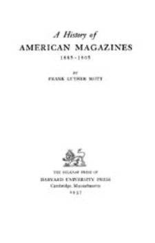 Cover image for A history of American magazines, 1741-1930, Vol. 4