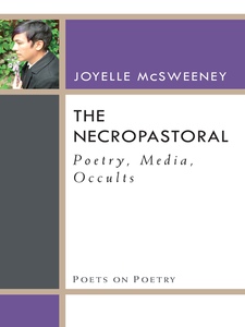 Cover image for The Necropastoral: Poetry, Media, Occults