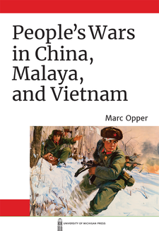 Cover image for People's Wars in China, Malaya, and Vietnam