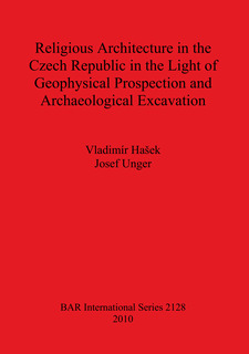 Cover image for Religious Architecture in the Czech Republic in the Light of Geophysical Prospection and Archaeological Excavation