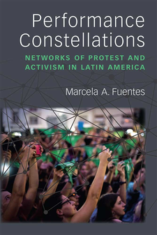 Cover image for Performance Constellations: Networks of Protest and Activism in Latin America