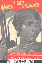 Cover image for Women, the state, and revolution: Soviet family policy and social life, 1917-1936