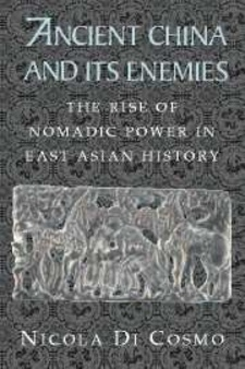 Cover image for Ancient China and its enemies: the rise of nomadic power in East Asian history