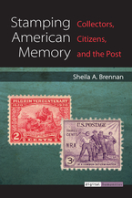 Cover image for Stamping American Memory: Collectors, Citizens, and the Post