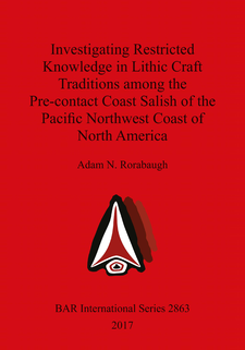 Cover image for Investigating Restricted Knowledge in Lithic Craft Traditions among the Pre-contact Coast Salish of the Pacific Northwest Coast of North America