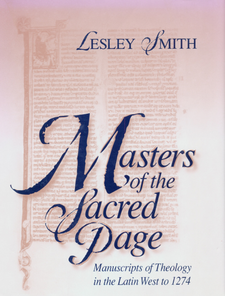 Cover image for Masters of the sacred page: manuscripts of theology in the Latin West to 1274