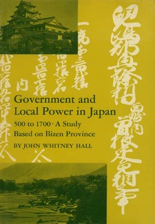 Cover image for Government and local power in Japan, 500 to 1700: a study based on Bizen Province