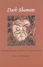 Cover image for Dark shamans: kanaimà and the poetics of violent death