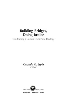Cover image for Building bridges, doing justice: constructing a Latino/a ecumenical theology