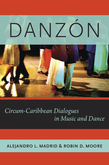 Cover image for Danzón: circum-Caribbean dialogues in music and dance