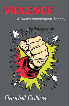 Cover image for Violence: a micro-sociological theory