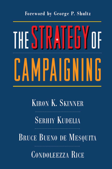 Cover image for The Strategy of Campaigning: Lessons from Ronald Reagan and Boris Yeltsin
