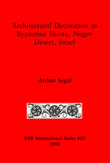 Cover image for Architectural Decoration in Byzantine Shivta, Negev Desert, Israel