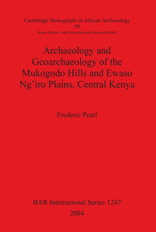 Cover image for Archaeology and Geoarchaeology of the Mukogodo Hills and Ewaso Ng'iro Plains, Central Kenya