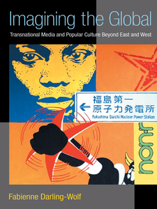 Cover image for Imagining the Global: Transnational Media and Popular Culture Beyond East and West