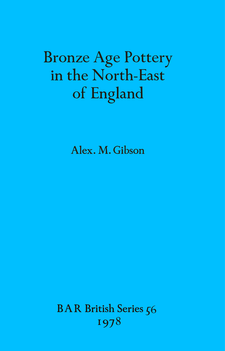 Cover image for Bronze Age Pottery in the North-East of England