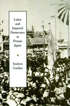 Cover for Labor and imperial democracy in prewar Japan