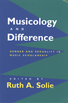 Cover image for Musicology and difference: gender and sexuality in music scholarship