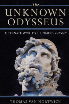 Cover image for The Unknown Odysseus: Alternate Worlds in Homer's Odyssey