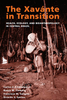 Cover image for The Xav-nte in Transition: Health, Ecology, and Bioanthropology in Central Brazil
