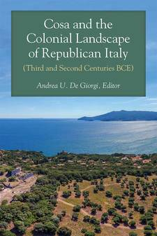 Cover image for Cosa and the Colonial Landscape of Republican Italy (Third and Second Centuries BCE)