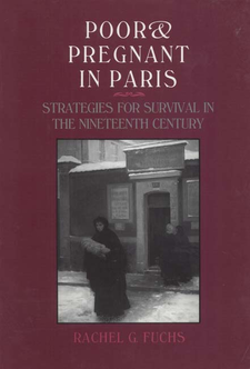 Cover image for Poor and pregnant in Paris: strategies for survival in the nineteenth century