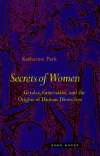 Cover image for Secrets of women: gender, generation, and the origins of human dissection