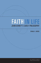 Cover image for Faith in life: John Dewey's early philosophy