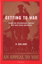 Cover image for Getting to War: Predicting International Conflict with Mass Media Indicators