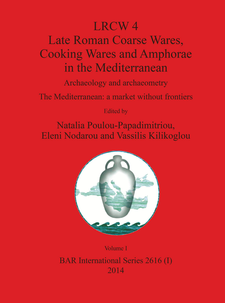 Cover image for LRCW 4 Late Roman Coarse Wares, Cooking Wares and Amphorae in the Mediterranean, 2 volume set: Archaeology and archaeometry. The Mediterranean: a market without frontiers
