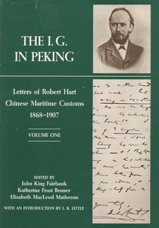 Cover image for The I. G. in Peking: letters of Robert Hart, Chinese Maritime Customs, 1868-1907, Vol. 1